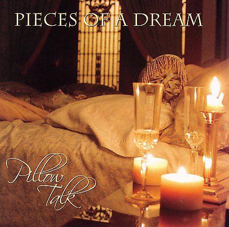 pieces-of-a-dream-pillow-talk-2006