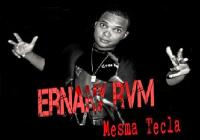 Ernany RVM – Mesma Tecla
