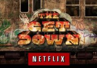 The Get Down Estréia 2a. Temporada dia 07 de Abril