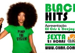 Todas as Sextas tem BLACK HITS na CBMN