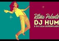 Dia 27 tem Ritmo Potente com DJ Hum e DJ Lula Superflash
