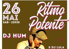 Dia 26 De Maio Tem Ritmo Potente Com DJ HUM E LULA SUPERFLASH