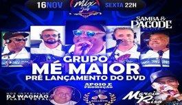 Dia 16 Tem Pré Lançamento Do DVD Do Grupo Mé Maior Na Mix Joy