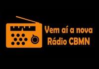 Em Breve Rádio CBMN De Cara Nova! Aguardem!