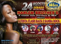 Dia 24 De Agosto Tem A Festa Do Flash Back E Samba Rock Da Harlem Brothers