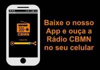 Ouça A Rádio CBMN No Seu Celular