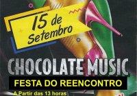 Dia 15 De Setembro Tem A Festa Do Reencontro Com A Equipe Chocolate Music