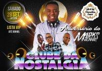 Dia 28 De Setembro Tem Clube Da Nostalgia e Aniversário Do DJ Marks Antonine