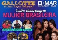 Dia 13 De Março Tem Baile Homenagem Mulher Brasileira Com A Gallotte No Zais